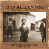 Mellencamp, John - Performs Trouble No More Live At Town Hall