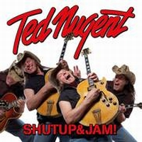 Nugent, Ted - Shutup & Jam