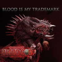 Blood God - Blood Is My Trademark