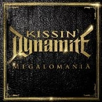 Kissin' Dynamite - Megalomania, ltd.ed.