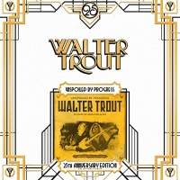 Trout, Walter - Unspoiled By Progress - 25th Anniversary Series