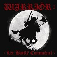 Warrior - Let Battle Commence