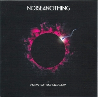 Noise 4 Nothing - Point Of No Return