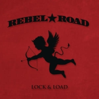 Rebel Road - Lock & Load