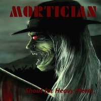Mortican - Shout For Heavy Metal