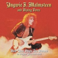 Malmsteen, Yngwie - Now Your Ships Are Burned