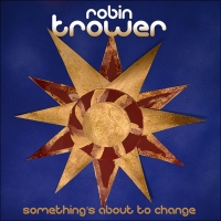 Trower, Robin - Something's About To Change
