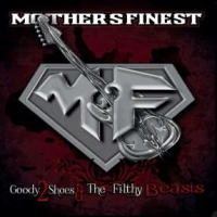 Mother's Finest - Goody 2 Shoes and the Filthy Beast, ltd.ed.