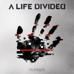 A Life Divided - Human, ltd.ed.