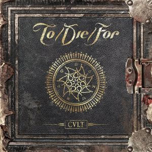 To Die For - Cult, ltd.ed.