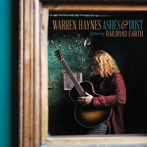 Haynes, Warren - Ashes And Dust