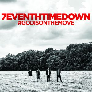 7Eventh Time Down - God Is On The Move