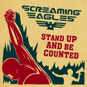 Screaming Eagles - Stand Up And Be Counted