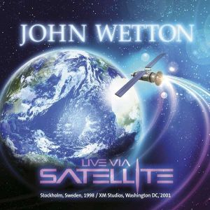 Wetton, John - Live Via Satellite