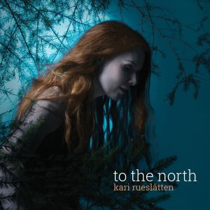 Rueslatten, Kari - To The North
