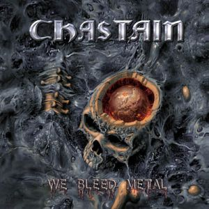 Chastain - We Bleed Metal
