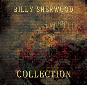 Sherwood, Billy - Collection
