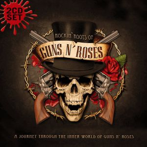 Guns N' Roses - Rockin' Roots Of Guns N' Roses