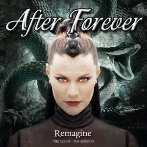 After Forever - Remagine: The Album & The Sessions