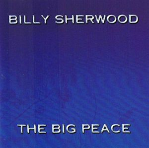 Sherwood, Billy - The Big Peace