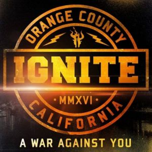 Ignite - A War Against You, ltd.ed.