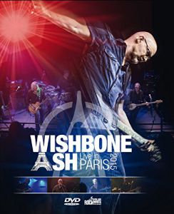 Wishbone Ash - Live In Paris 2015