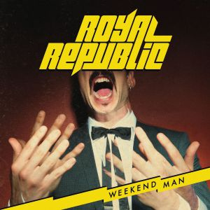 Royal Republic - Weekend Man