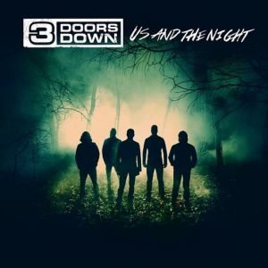 3 Doors Down - Us And The Night, ltd.ed.