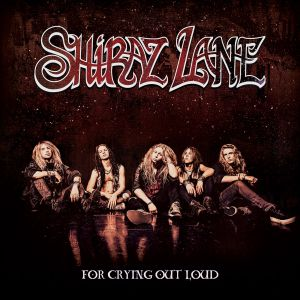 Shiraz Lane - For Crying Out Loud