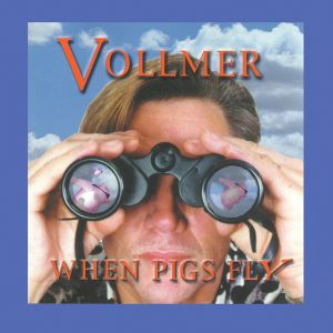 Vollmer - When Pigs Fly