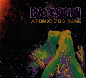 Black Explosion - Atomic Zod War