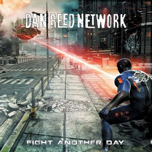 Dan Reed Network - Fight Another Day