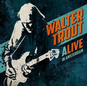 Trout, Walter - Alive In Amsterdam