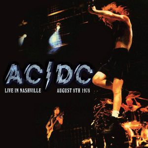 AC / DC - Live In Nashville August 8th 1978