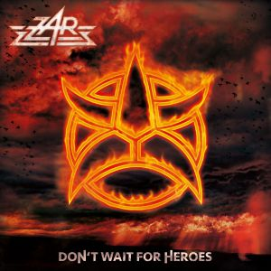 Zar - Don't Wait For Heroes