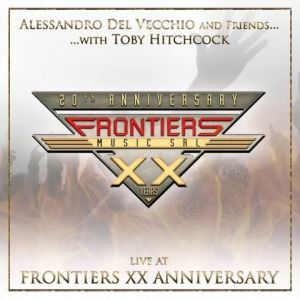 Alessandro Del Vecchio And Friends - Live At Frontiers XX Anniversary