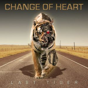 Change Of Heart - Last Tiger