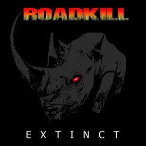 Roadkill - Extinct