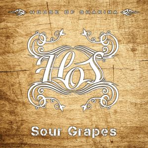 House Of Shakira - Sour Grapes