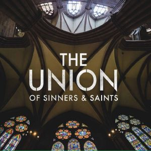 Union - Of Sinners & Saints