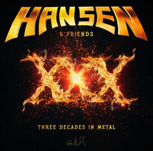 Hansen - XXX  - Three Decades In Metal