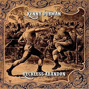 Dubman, Kenny - Reckless Abandon
