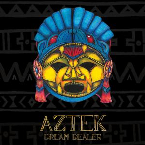 Aztek - Dream Dealer