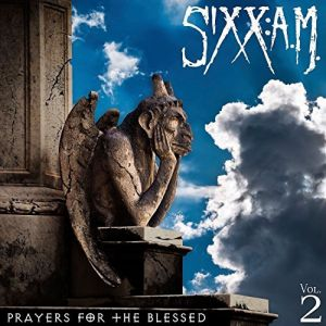 Sixx A.M. - Prayers For The Blessed