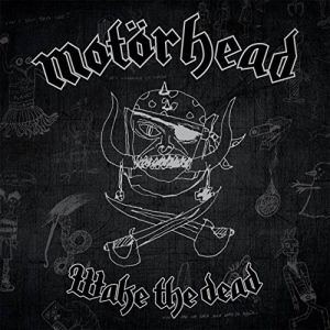 Motörhead - Wake The Dead