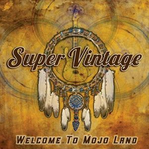 Super Vintage - Welcome To Mojo Land