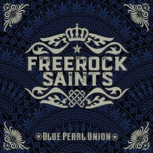 Freerock Saints - Blue Pearl Union
