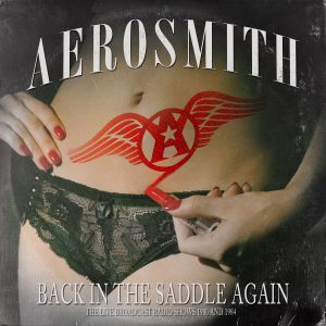 Aerosmith - Back In The Saddle Again (Live Radio Broadcast 1980 and 1984)