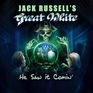 Jack Russell's Great White - He Saw it Comin'<b>- reduced pre-sale!</b>