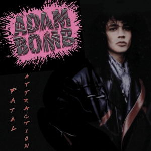 Bomb, Adam - Fatal Attraction (Re-Release)